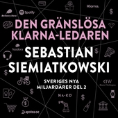 Sveriges nya miljardärer (2) : Den gränslösa Klarna-ledaren Sebastian Siemiatkowski