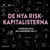 Sveriges nya miljardärer (3) : De nya riskkapitalisterna