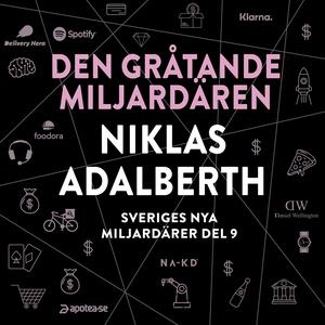Sveriges nya miljardärer (9) : Den gråtande mil