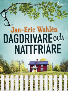 Dagdrivare och nattfriare (e-bok) av Jan-Eric W