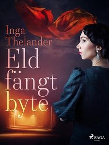 Eldfängt byte (e-bok) av Inga Thelander