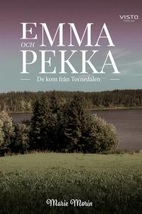 Emma och Pekka - De kom från Tornedalen (e-bok)