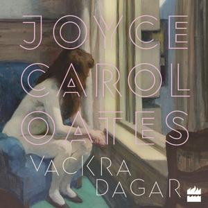 Vackra dagar (ljudbok) av Joyce Carol Oates