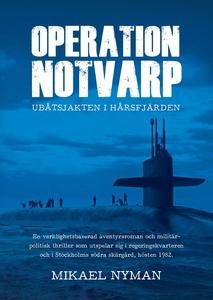 Operation Notvarp - ubåtsjakten i Hårsfjärden (