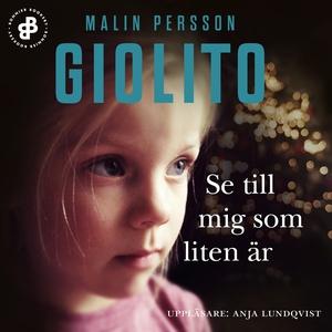 Se till mig som liten är (ljudbok) av Malin Per