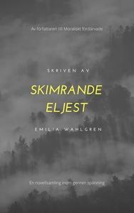 Skimrande eljest (e-bok) av Emilia Wahlgren