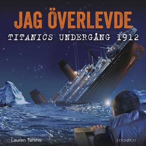 Jag överlevde Titanics undergång 1912 (ljudbok)