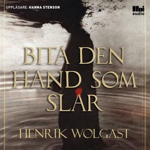 Bita den hand som slår (ljudbok) av Henrik Wolg