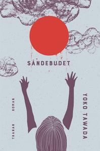 Sändebudet (e-bok) av Yoko Tawada