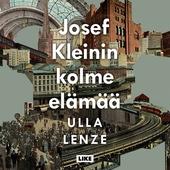 Josef Kleinin kolme elämää