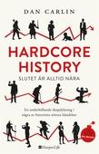 Hardcore History: slutet är alltid nära