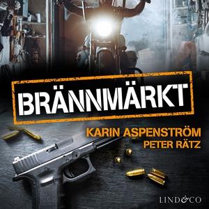 Brännmärkt (ljudbok) av Karin Aspenström, Peter