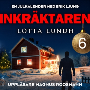 Inkräktaren - Lucka 6 (ljudbok) av Lotta Lundh