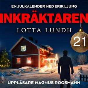 Inkräktaren - Lucka 21 (ljudbok) av Lotta Lundh