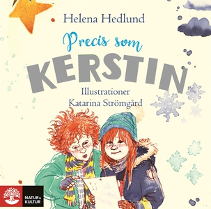 Precis som Kerstin (ljudbok) av Helena Hedlund