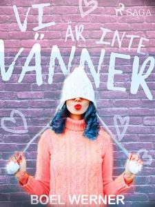 Vi är inte vänner (e-bok) av Boel Werner