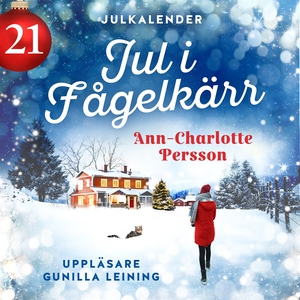 Jul i Fågelkärr - Lucka 21 (ljudbok) av Ann-Cha