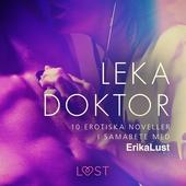 Leka doktor - 10 erotiska noveller i samarbete med Erika Lust
