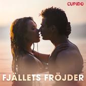 Fjällets fröjder - och andra erotiska noveller från Cupido