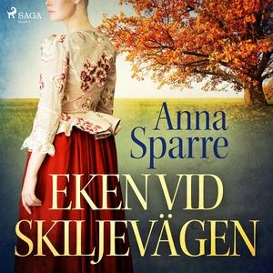 Eken vid skiljevägen (ljudbok) av Anna Sparre