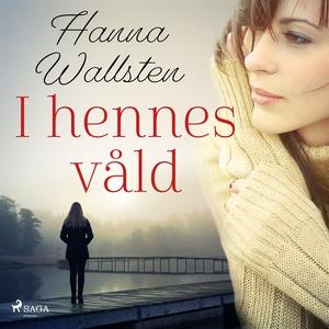 I hennes våld (ljudbok) av Hanna Wallsten