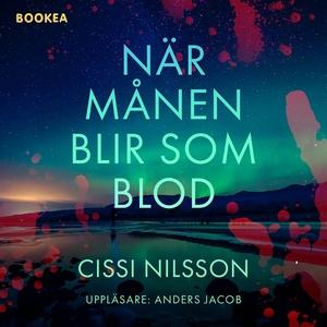 När månen blir som blod (ljudbok) av Cissi Nils
