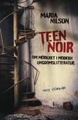 Teen noir - om mörkret i modern ungdomslitteratur