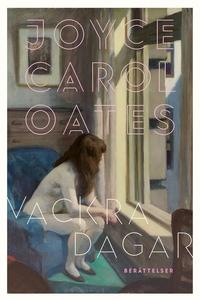 Vackra dagar (e-bok) av Joyce Carol Oates