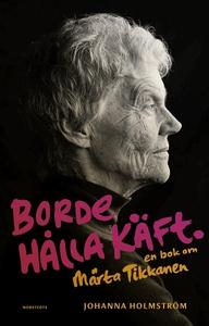 Borde hålla käft : en bok om Märta Tikkanen (e-