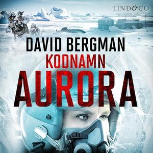 Kodnamn Aurora (ljudbok) av David Bergman