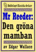 Mr Reeder: Den gröna mamban. Återutgivning av text från 1945