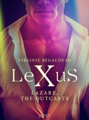 LeXuS : Lazare, the Outcasts - Erotic dystopia