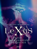 LeXuS : Azad, the Guardians of Justice - Erotic dystopia