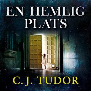 En hemlig plats (ljudbok) av C.J. Tudor