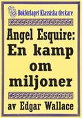Angel Esquire: En kamp om miljoner. Återutgivning av text från 1927