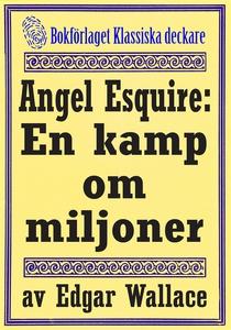 Angel Esquire: En kamp om miljoner. Återutgivni