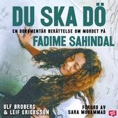 Du ska dö: en dokumentär berättelse om mordet på Fadime Sahindal