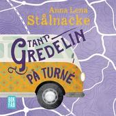 Tant Gredelin på turné