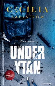 Under ytan (e-bok) av Cecilia Sahlström