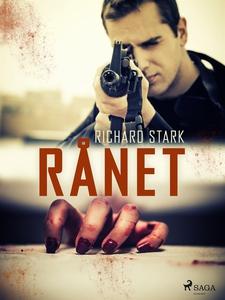Rånet (e-bok) av Richard Stark