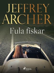 Fula fiskar (e-bok) av Jeffrey Archer