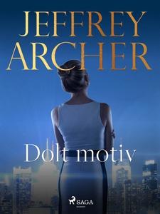 Dolt motiv (e-bok) av Jeffrey Archer