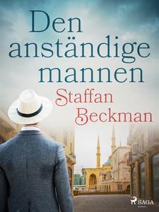 Den anständige mannen (e-bok) av Staffan Beckma