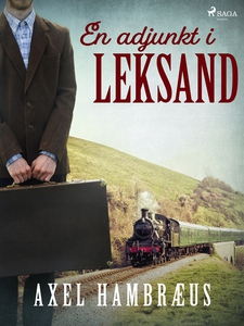 En adjunkt i Leksand (e-bok) av Axel Hambræus