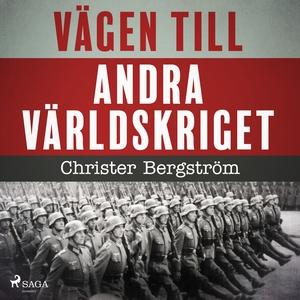 Vägen till andra världskriget (ljudbok) av Chri