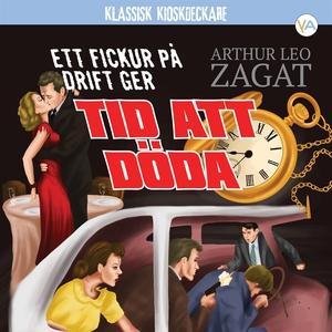 Tid att döda (ljudbok) av Arthur Leo Zagat