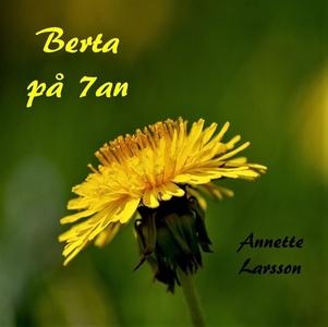 Berta på 7an (ljudbok) av Annette Larsson