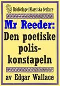 Mr Reeder: Den poetiske poliskonstapeln. Återutgivning av text från 1927