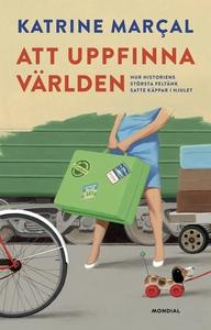 Att uppfinna världen (e-bok) av Katrine Marçal