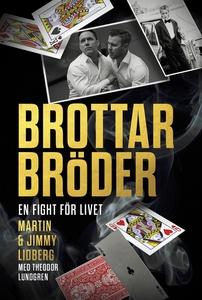 Brottarbröder : En fight för livet (e-bok) av T